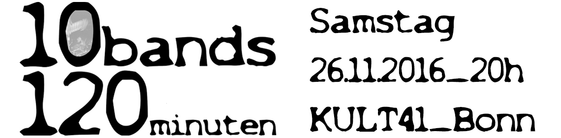 10 Bands in 120 Minuten 26.11.2016 @Kult41
