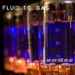 Fluid To Gas - We are still on air