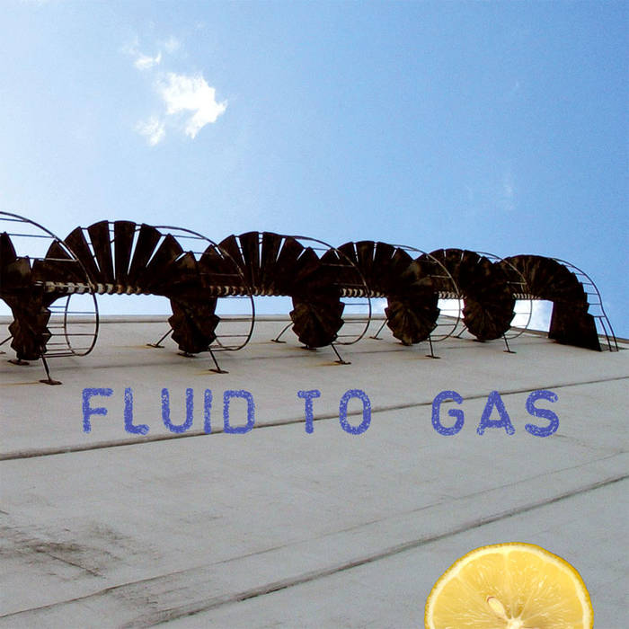 fs#005 FLUID TO GAS Lemons for lunch