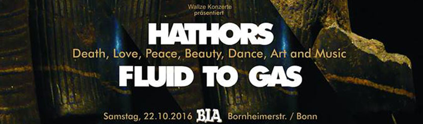 Hathors (Schweiz) + Fluid to Gas 22.10.2016 BLA