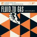 #fs015 – Fluid To Gas – Handle With Care E.P.